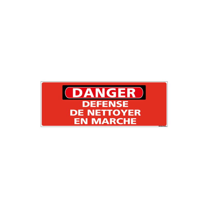 Panneau - DANGER - Defenser de nettoyer en marche (C1315)