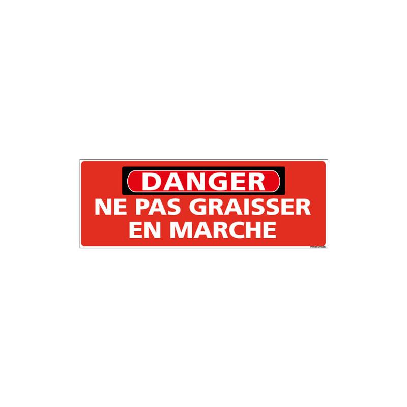 Panneau - DANGER - Ne pas graisser en marche (C1318)