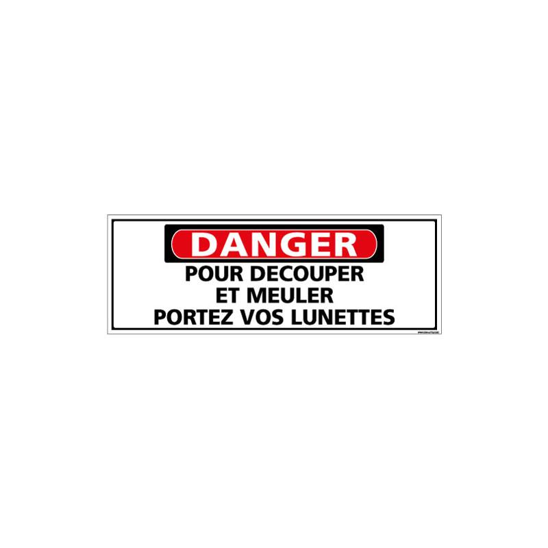 Panneau - DANGER - Pour decouper et meuler portez vos lunettes (C1319)