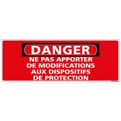 Panneau - DANGER - Ne pas apporter de modifications aux dispositifs de protection (C1323)