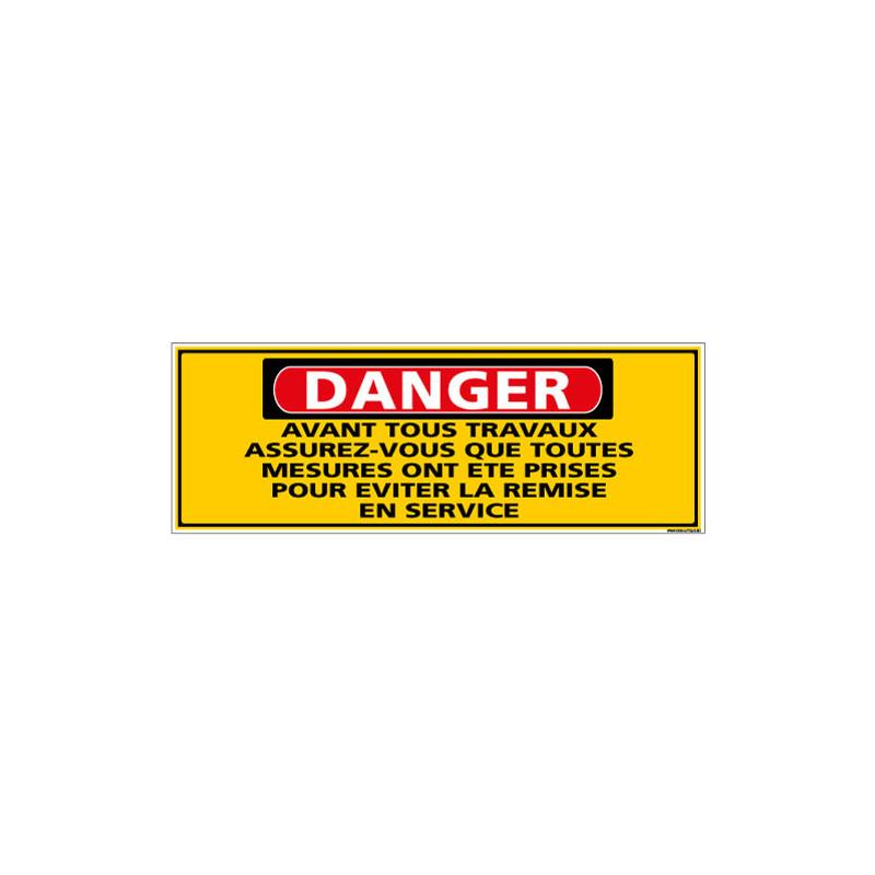 Panneau - DANGER - Avant tous travaux assurez vous que toutes les mesures ontete prise poureviter la remise en service (C1327)