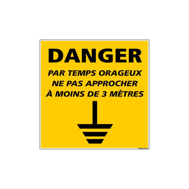 Panneau DANGER PAR TEMPS ORAGEUX NE PAS APPROCHER (C1341)