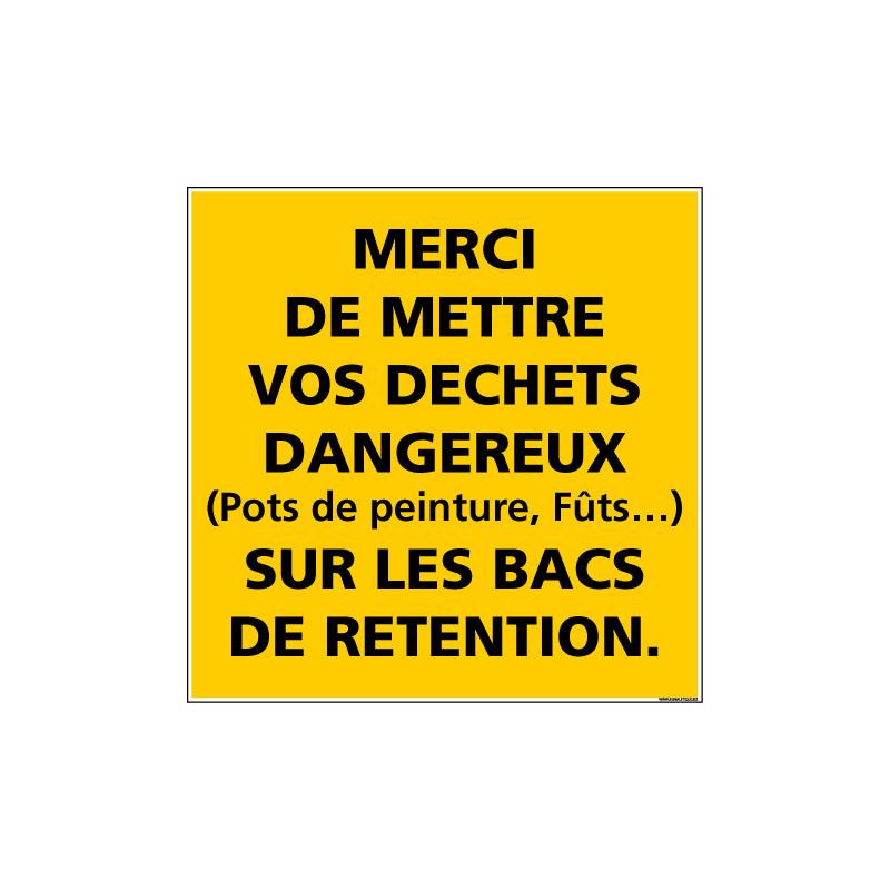 Panneau DANGER MERCI DE METTRE VOS DECHETS SUR LES BACS (C1342)