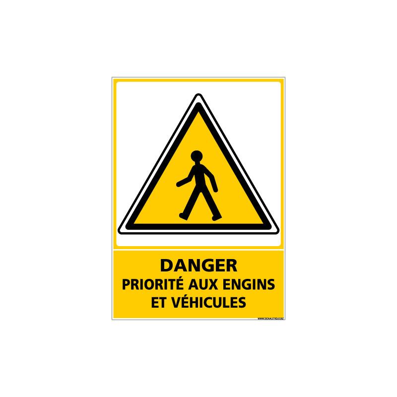 Panneau DANGER PRIORITE AUX ENGINS ET VEHICULES (C1353)