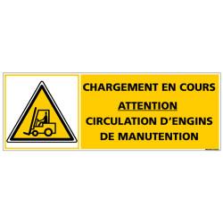 Panneau - CHARGEMENT EN COURS ATTENTION CIRCULATION D'ENGIN DE MANUTENTION (C1372)