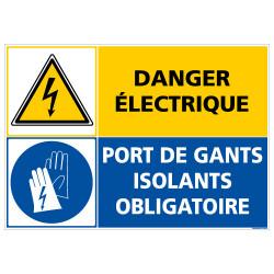PANNEAU DANGER ELECTRIQUE PORT DE GANTS ISOLANTS OBLIGATOIRE (C1416)