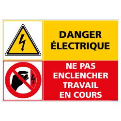 PANNEAU DANGER ELECTRIQUE - NE PAS ENCLENCHER TRAVAIL EN COURS (C1418)