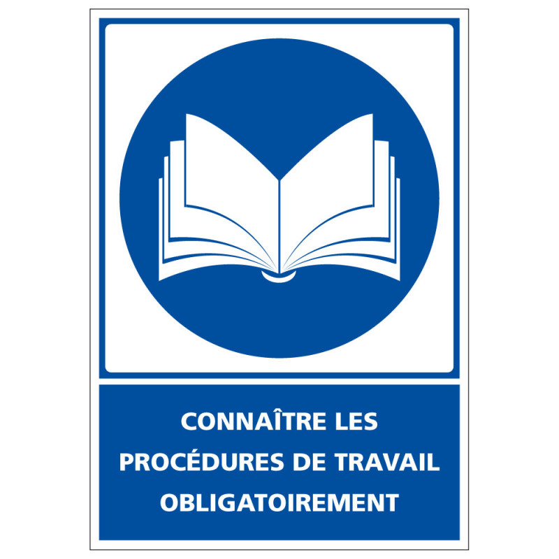 Panneau de signalisation - Obligation - Connaitre les procedures de travail obligatoirement (E0621)