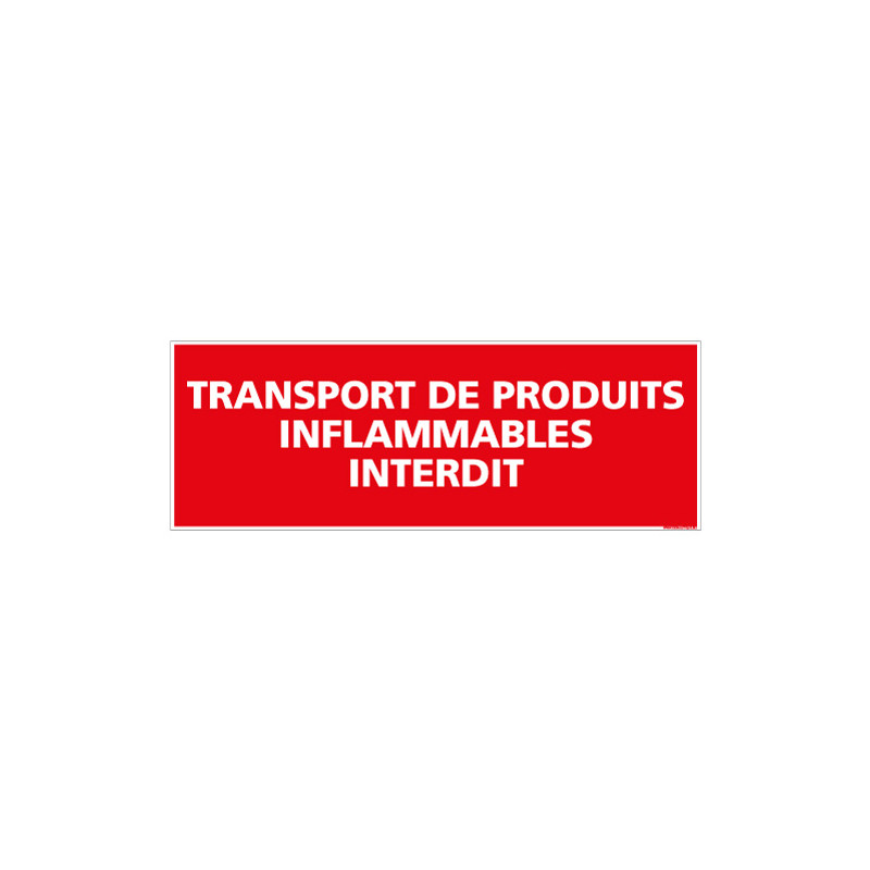 PANNEAU TRANSPORT PRODUITS INFLAMMABLES INTERDIT (A0430)