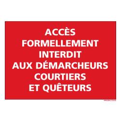 PANNEAU ACCES FORMELLEMENT INTERDIT AUX DEMARCHEURS, COURTIERS ET QUTEURS (D0523)