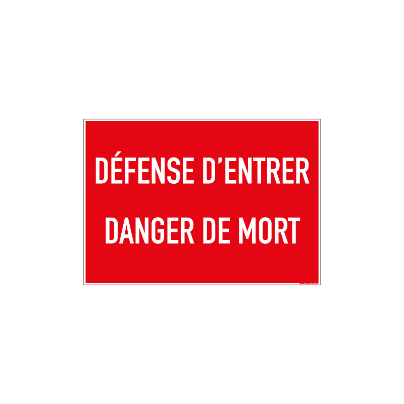 PANNEAU DEFENSE D'ENTRER DANGER DE MORT (D1103)