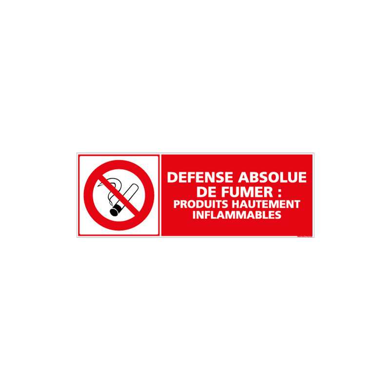 PANNEAU DEFENSE ABSOLUE DE FUMER PRODUITS INFLAMMABLES (A0438)