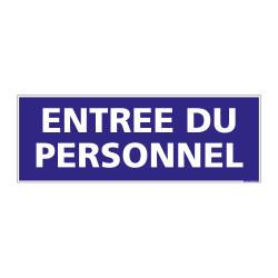PANNEAU SIGNALISATION INFORMATION ENTREE DU PERSONNEL