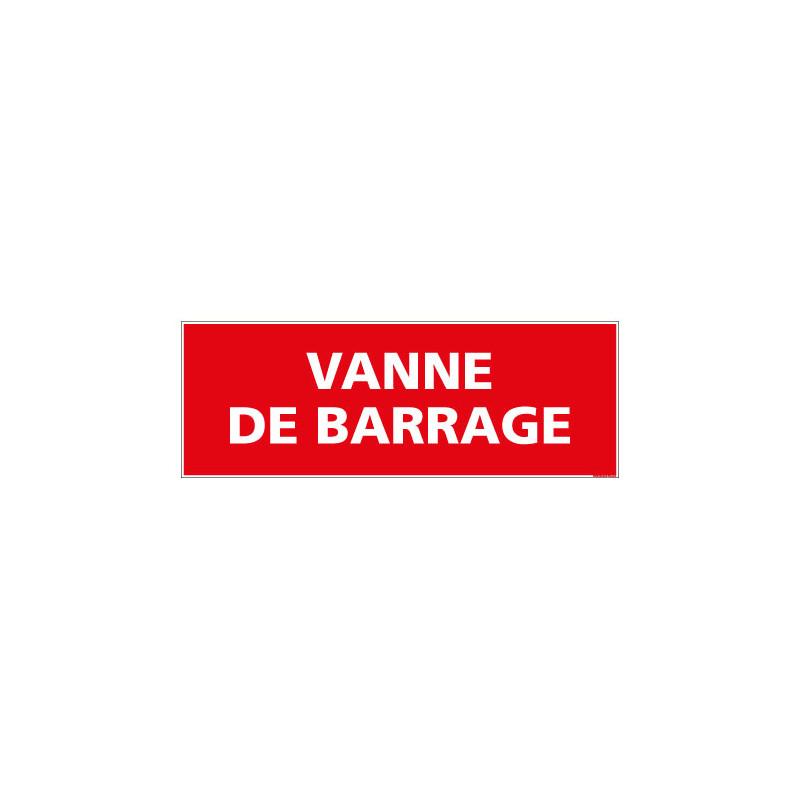 Panneau Signalisation Incendie VANNE DE BARRAGE (A0552)