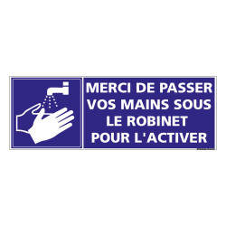 PANNEAU MERCI DE PASSER VOS MAINS SOUS LE ROBINET POUR L'ACTIVER (G1454)