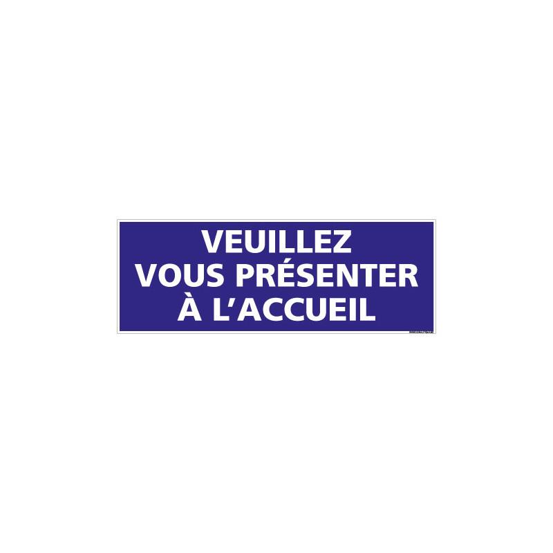 PANNEAU VEUILLEZ VOUS PRESENTER A L'ACCUEIL (G1532)