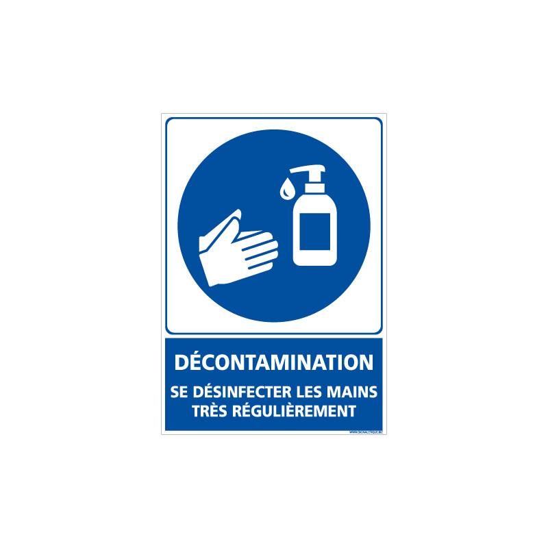 PANNEAU DECONTAMINATION - SE DESINFECTER LES MAINS TRES REGULIEREMENT (E0711)