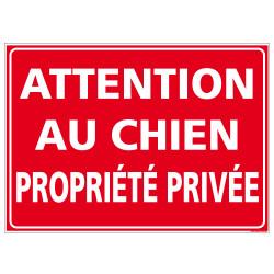 PANNEAU ATTENTION AU CHIEN PROPRIETE PRIVEE (H0279)