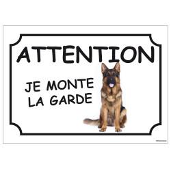 PANNEAU ATTENTION JE MONTE LA GARDE (H0280)
