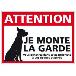 PANNEAU ATTENTION JE MONTE LA GARDE (H0282)