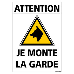PANNEAU ATTENTION CHIEN JE MONTE LA GARDE (H0335)