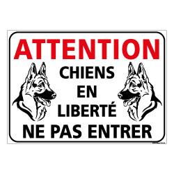 PANNEAU ATTENTION CHIENS DEN LIBERTE NE PAS ENTRER (H0347)