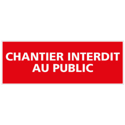 PANNEAU CHANTIER INTERDIT AU PUBLIC (D0079)