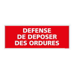 PANNEAU D'INTERDICTION DEFENSE DE DEPOSER DES ORDURES (D0090)