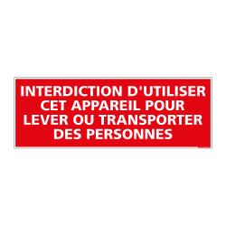 PANNEAU DE SIGNALISATION INTERDICTION D'UTILISER CET APPAREIL POUR LEVER OU TRANSPORTER DES PERSONNES (D0121)