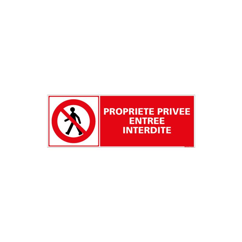 "panneau /""PROPRIETE PRIVEE ENTREE INTERDITE/"" signalétique"