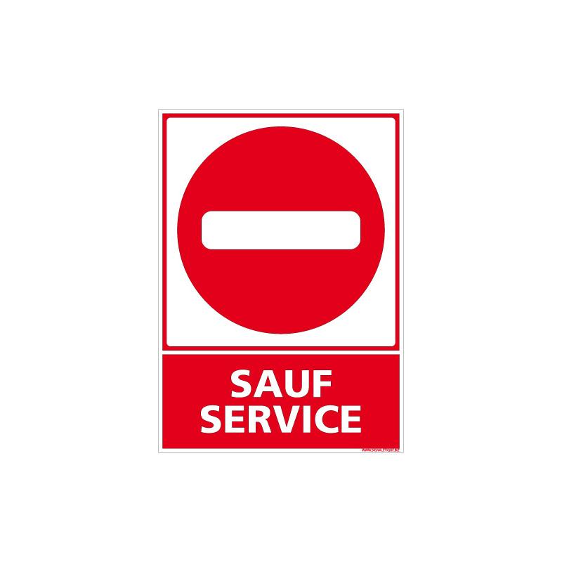 PANNEAU D'INTERDICTION SAUF SERVICE (D0466)