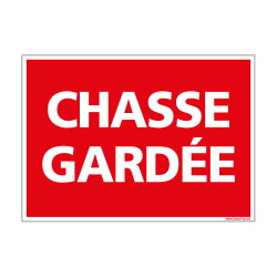 PANNEAU DE SIGNALISATION - CHASSE GARDEE (D0780)
