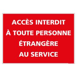 PANNEAU ACCES INTERDIT A TOUTE PERSONNE ETRANGERE (D1104)