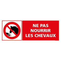 PANNEAU DE SIGNALISATION NE PAS NOURRIR LES CHEVAUX (D1319)