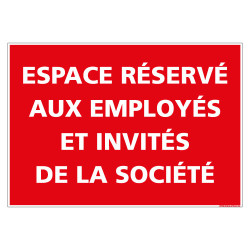 PANNEAU ESPACE RESERVE AUX EMPLOYES ET INVITES DE LA SOCIETE (D1330)