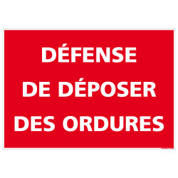 PANNEAU DEFENSE DE DEPOSER DES ORDURES (H0265)