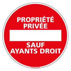 Panneau PROPRIETE PRIVEE SAUF AYANTS DROIT (L0155)