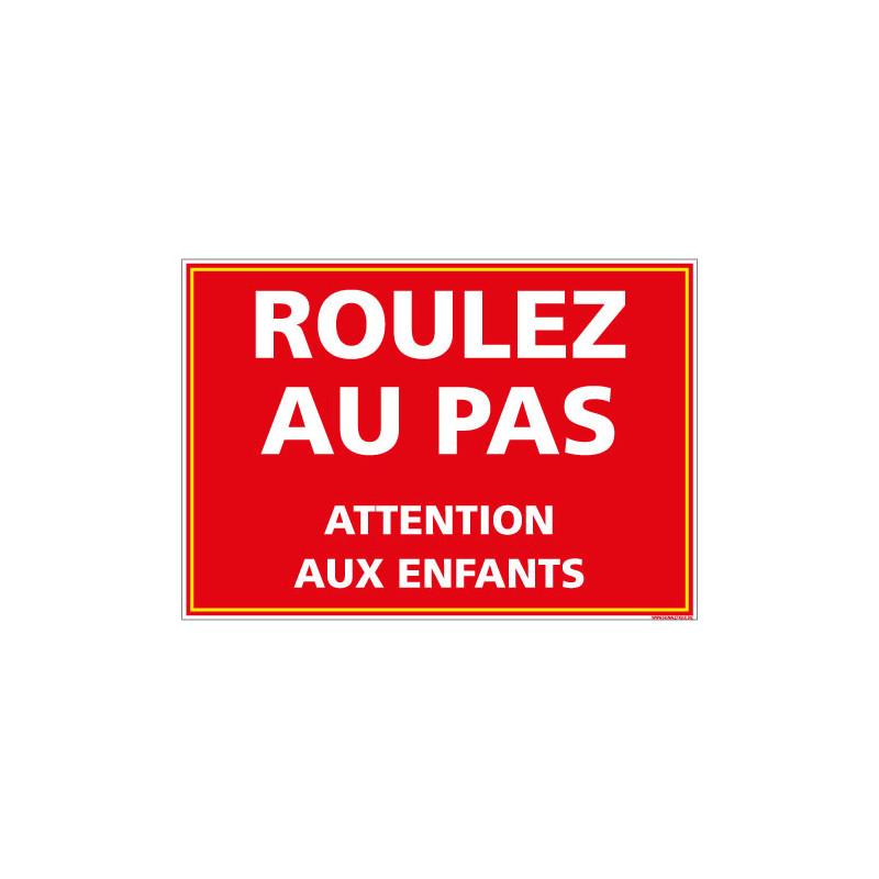 PANNEAU ROULEZ AU PAS ATTENTION ENFANTS (L0629)
