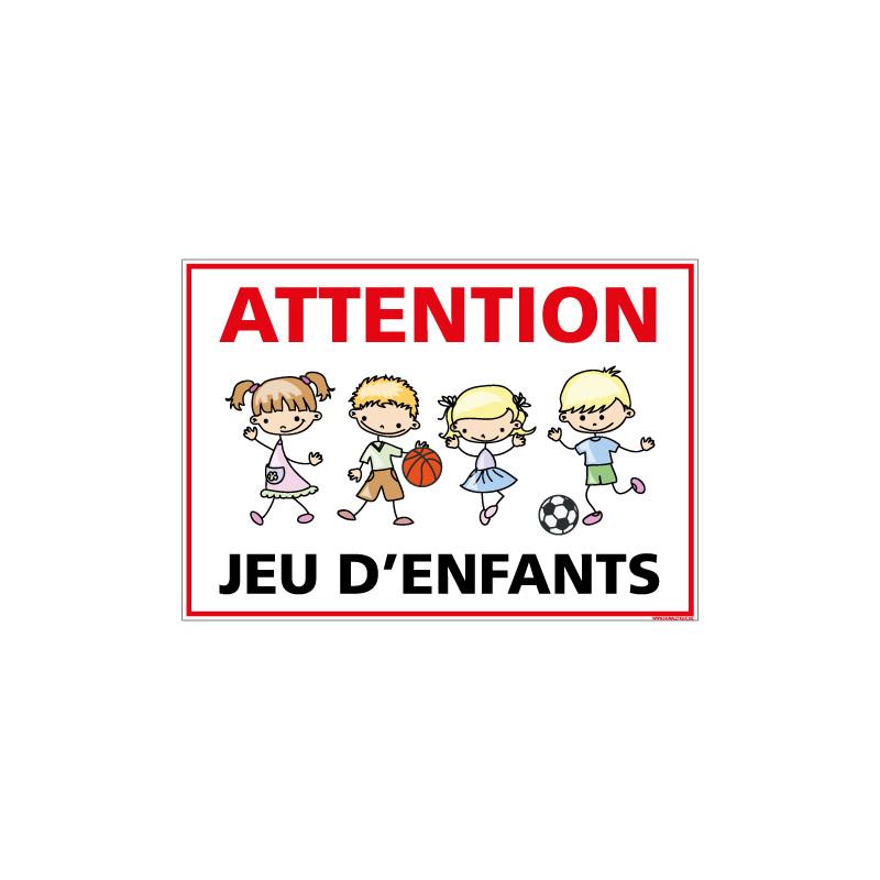 PANNEAU ATTENTION JEU D'ENFANTS (L0632)