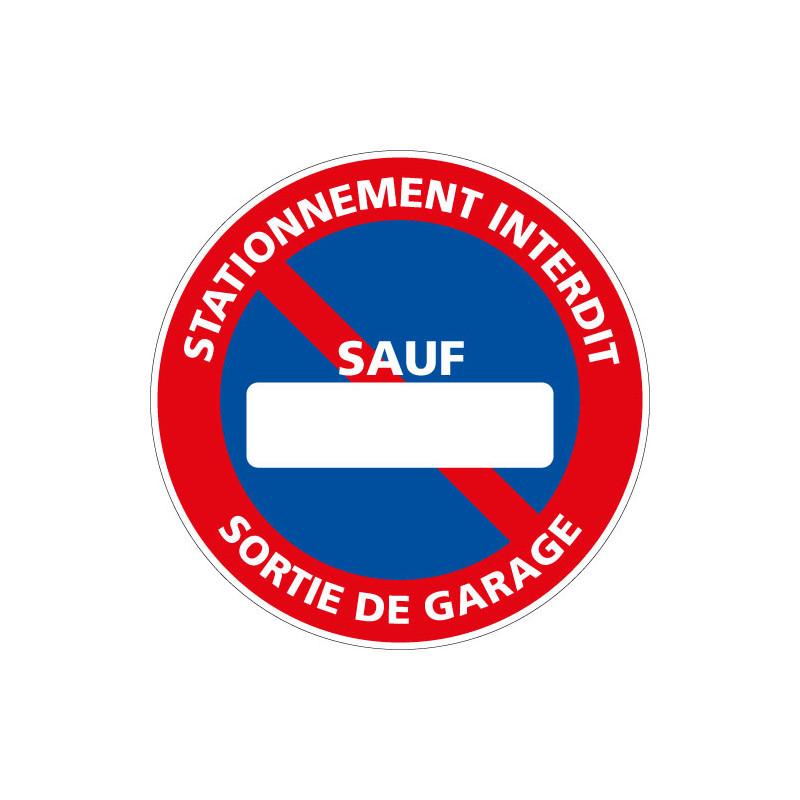 PANNEAU STATIONNEMENT INTERDIT SORTIE DE GARAGE SAUF ... PERSONNALISABLE (L1023-PERSO)