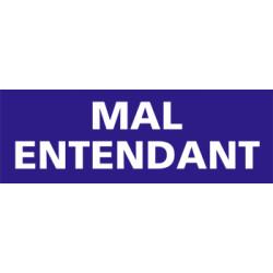 Panneau MAL ENTENDANT