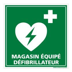 PANNEAU MAGASIN EQUIPE D'UN DEFIBRILLATEUR (B0322)