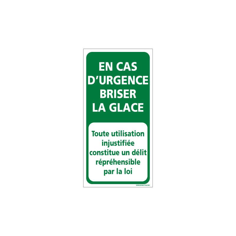 Panneau EN CAS D'URGENCE BRISER LA GLACE (B0386)