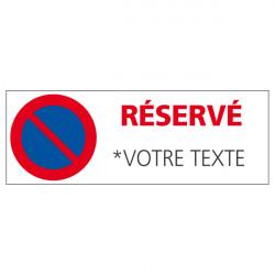 PANNEAU DE SIGNALISATION STATIONNEMENT RESERVE A PERSONNALISER (L0701)