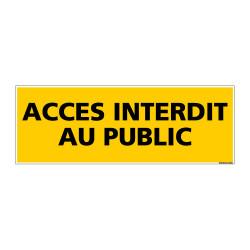 PANNEAU ACCES INTERDIT AU PUBLIC (C0076)