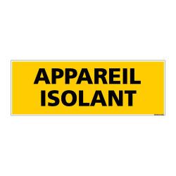 Panneau de Signalisation danger APPAREIL ISOLANT (C0095)