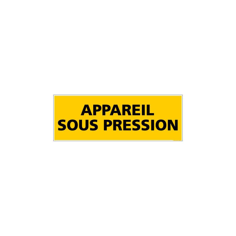 Panneau de Signalisation danger APPAREIL SOUS PRESSION (C0097)