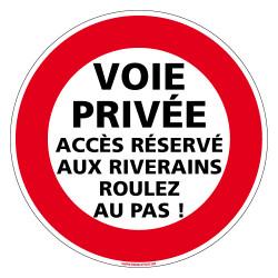 PANNEAU INTERDICTION DE CIRCULER, VOIE PRIVEE ACCES RESERVE RIVERAINS ROULEZ AU PAS (L0212)