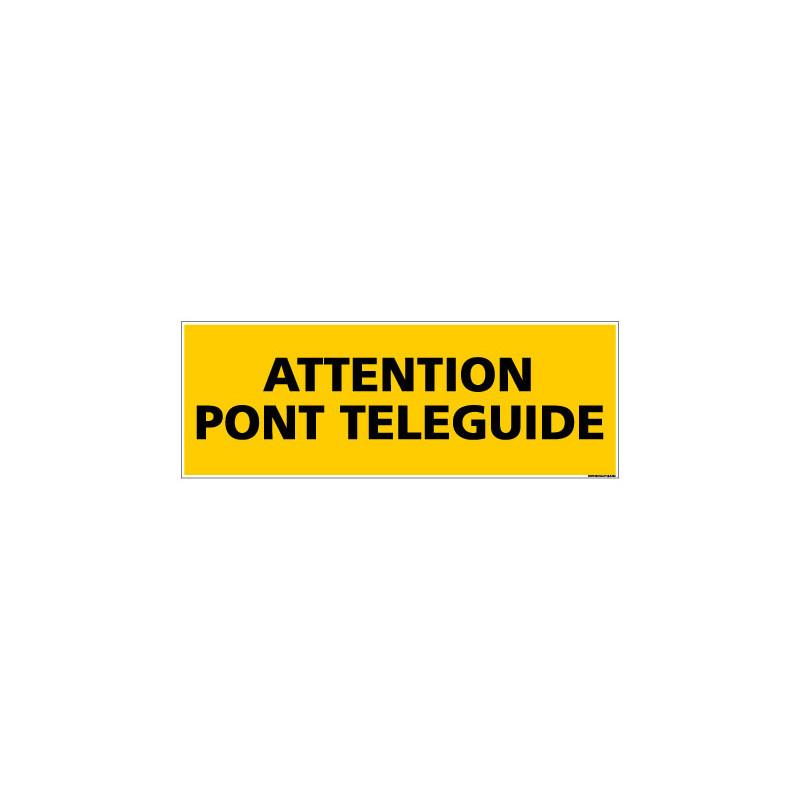 Panneau de Signalisation danger ATTENTION PONT TELEGUIDE (C0108)