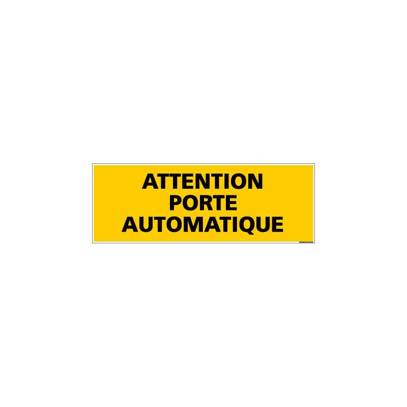 Panneau de Signalisation danger ATTENTION PORTE AUTOMATIQUE (C0109)